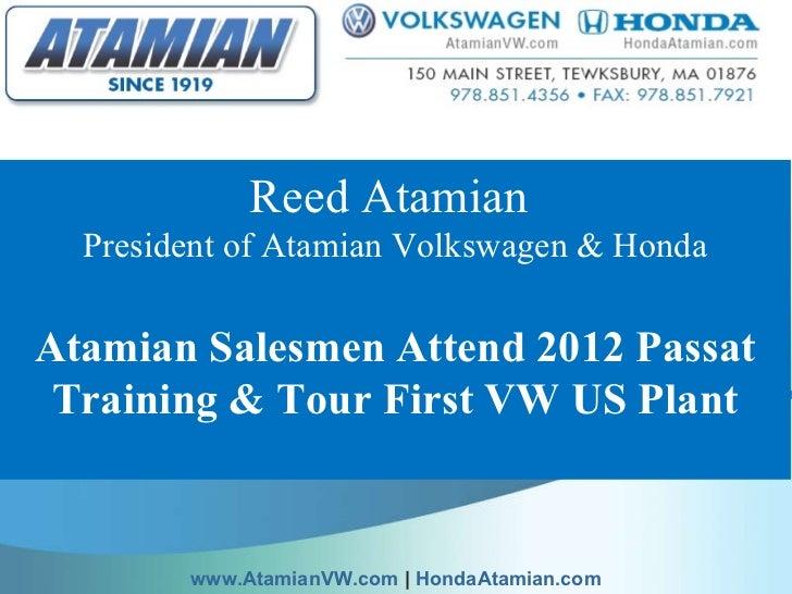 Reed Atamian  President of Atamian Volkswagen & Honda Atamian Salesmen Attend 2012 Passat Training & Tour First VW US Plan...