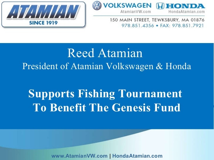 Reed Atamian  President of Atamian Volkswagen & Honda Supports Fishing Tournament  To Benefit The Genesis Fund  www.Atami...