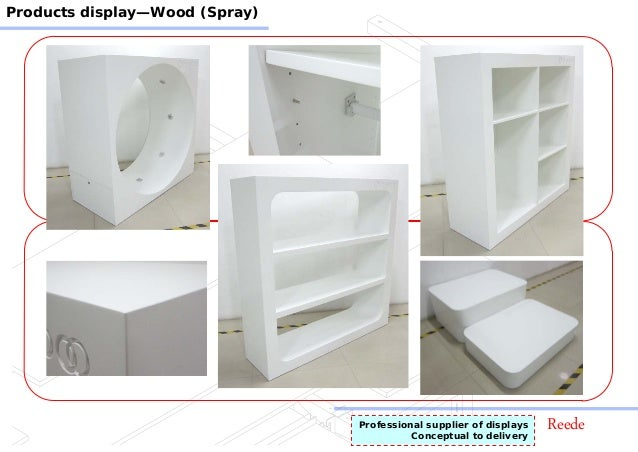 ReedeProfessional supplier of displays Conceptual to delivery Products display—Wood (Spray)
