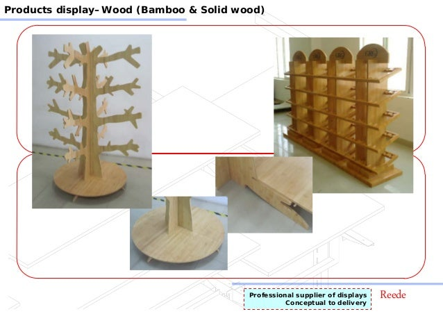 ReedeProfessional supplier of displays Conceptual to delivery Products display–Wood (Bamboo & Solid wood)
