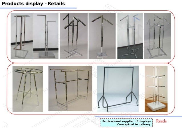 ReedeProfessional supplier of displays Conceptual to delivery Products display –Retails