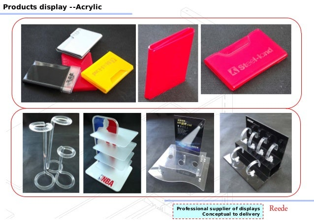 ReedeProfessional supplier of displays Conceptual to delivery Products display --Acrylic