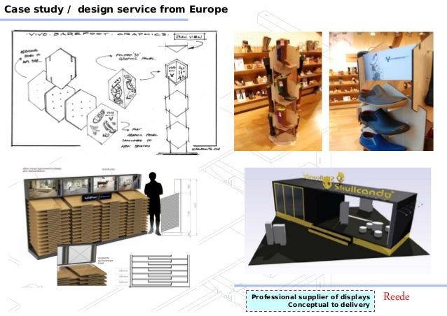 ReedeProfessional supplier of displays Conceptual to delivery Case study / design service from Europe