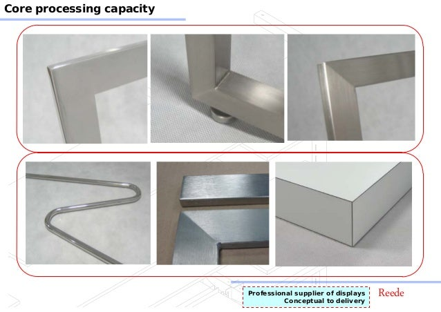 ReedeProfessional supplier of displays Conceptual to delivery Core processing capacity