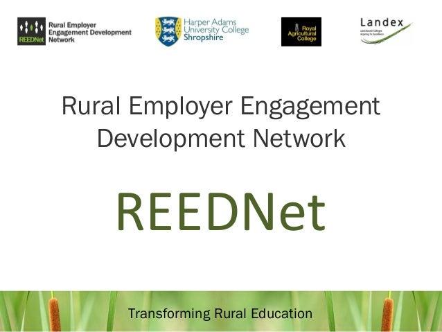 Transforming Rural Education Rural Employer Engagement Development Network REEDNet