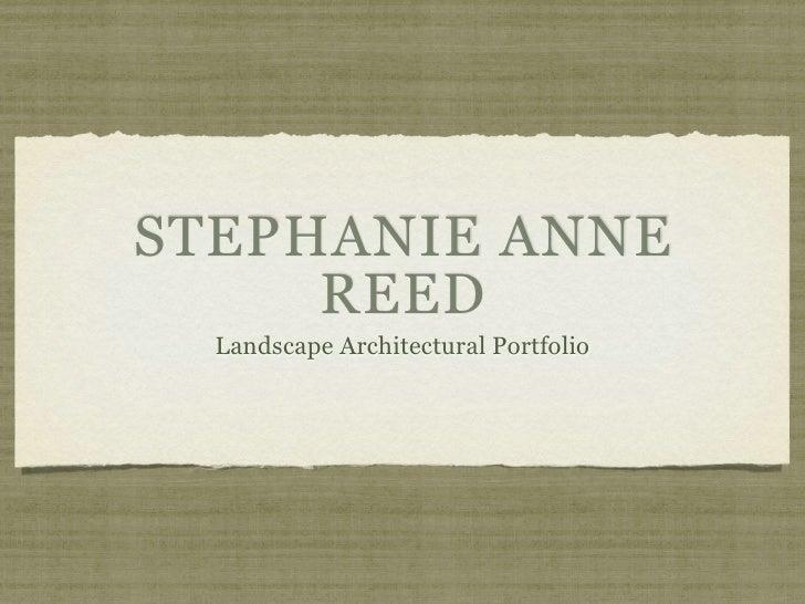 STEPHANIE ANNE      REED   Landscape Architectural Portfolio