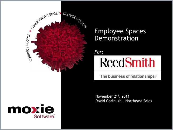Employee SpacesDemonstrationFor:November 2nd, 2011David Garlough – Northeast Sales