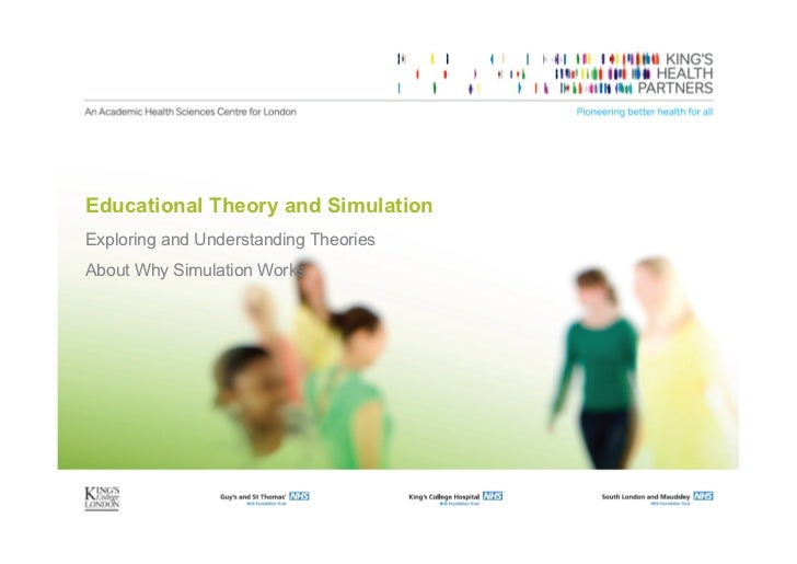 Educational Theory and SimulationExploring and Understanding TheoriesAbout Why Simulation Works