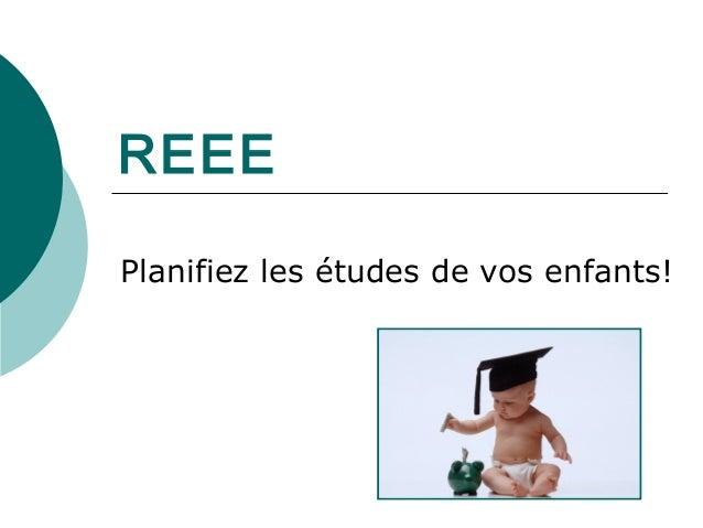 REEE Planifiez les études de vos enfants!