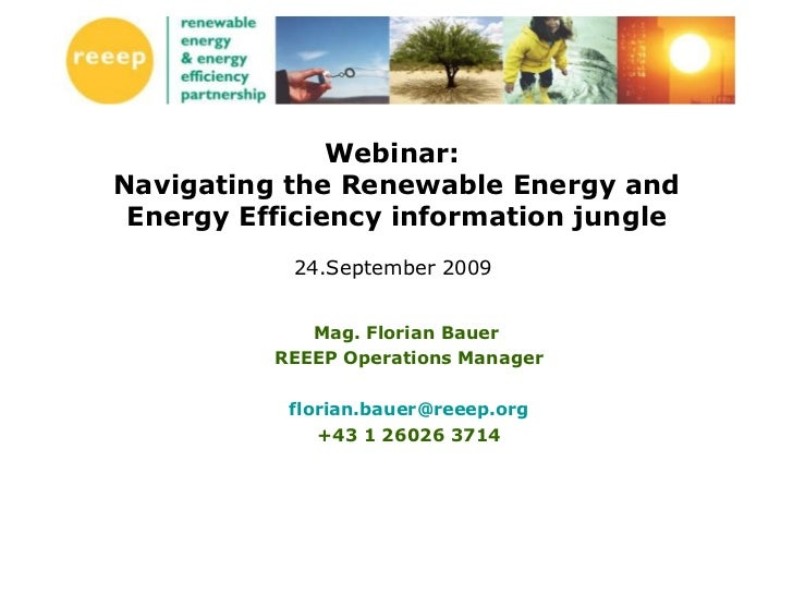Webinar:  Navigating the Renewable Energy and Energy Efficiency information jungle 24.September 2009  Mag. Florian Bauer  ...