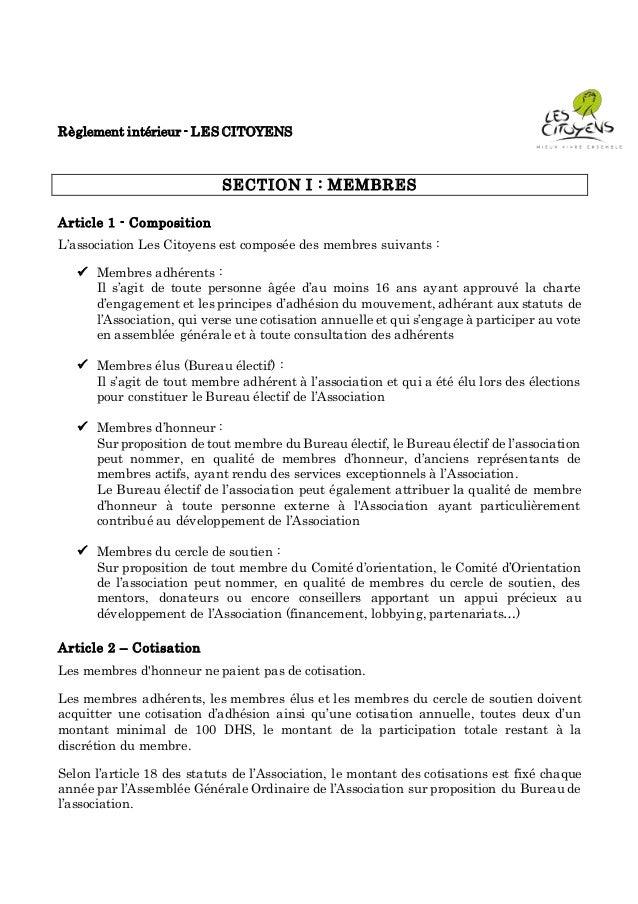 Règlement intérieur - LES CITOYENS SECTION I : MEMBRES Article 1 - Composition L'association Les Citoyens est composée des...