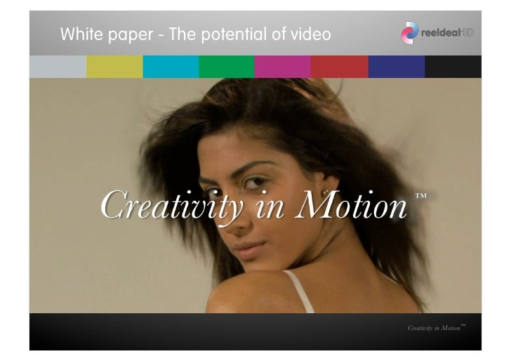 White paper - The potential of video                                       Creativity in Motion™