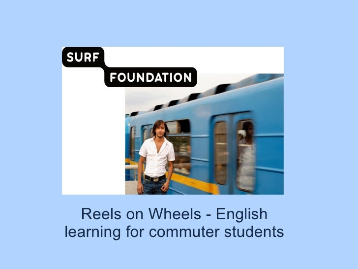 Reels on Wheels - English learning for commuter students