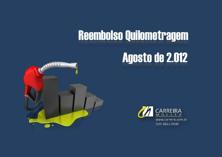Bolsa Estágio e Trainees | Abril de 2.012Reembolso Quilometragem         Agosto de 2.012            © Carreira Müller | Di...