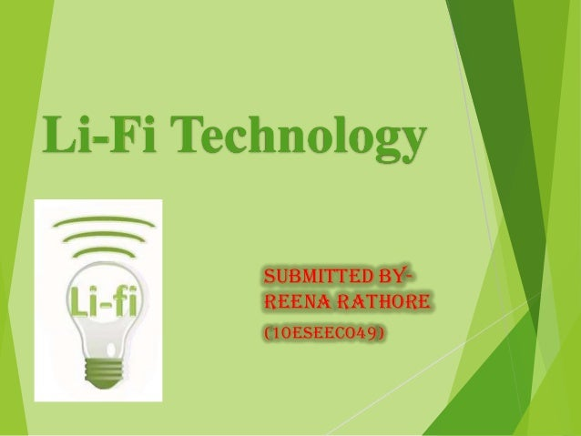 Li-Fi Technology Submitted by- Reena Rathore (10eseeco49)