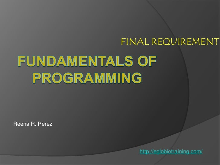 FINAL REQUIREMENTReena R. Perez                    http://eglobiotraining.com/