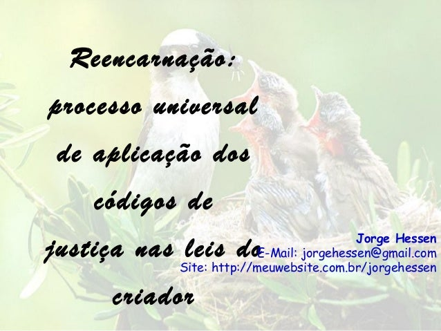 Reencarnação:processo universal de aplicação dos    códigos de                                          Jorge Hessenjustiç...