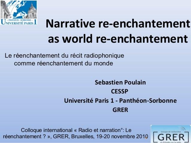 Narrative re-enchantement as world re-enchantement Sebastien Poulain CESSP Université Paris 1 - Panthéon-Sorbonne GRER 1 L...