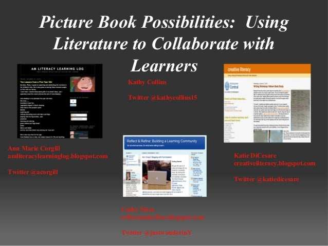 Picture Book Possibilities: Using Literature to Collaborate with Learners Ann Marie Corgill amliteracylearninglog.blogspot...