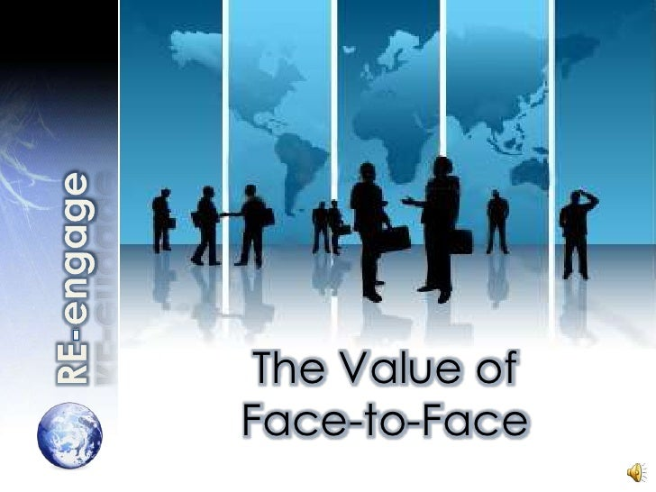 RE-engage<br />The Value of <br />Face-to-Face<br />