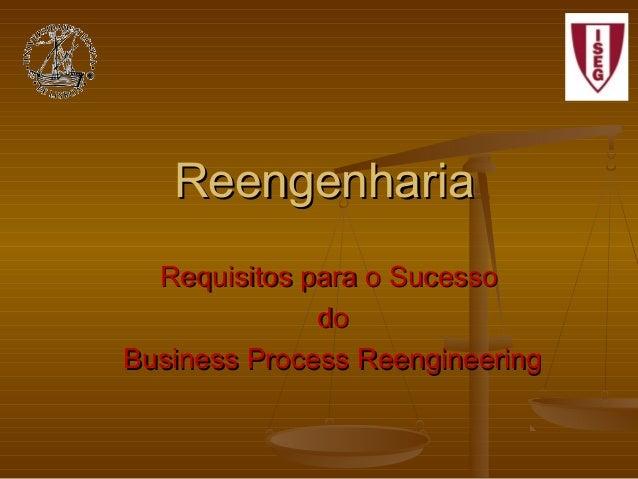 Reengenharia Requisitos para o Sucesso do Business Process Reengineering