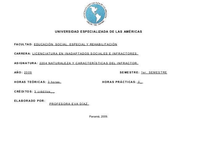 UNIVERSIDAD ESPECIALIZADA DE LAS AMÉRICAS FACULTAD: EDUCACIÓN SOCIAL, ESPECIAL Y REHABILITACIÓN CARRERA: L I C E N C I A T...