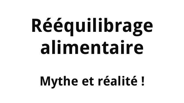 Rééquilibrage alimentaire Mythe et réalité !