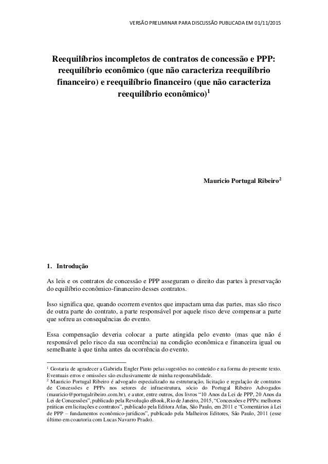 VERSÃO PRELIMINAR PARA DISCUSSÃO PUBLICADA EM 01/11/2015 Reequilíbrios incompletos de contratos de concessão e PPP: reequi...