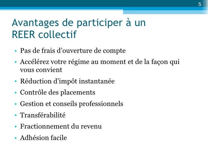 Avantages de participer à un  REER collectif <ul><li>Pas de frais d'ouverture de compte </li></ul><ul><li>Accélérez votre ...