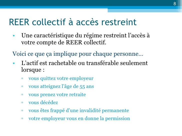 REER collectif à accès restreint <ul><li>Une caractéristique du régime restreint l'accès à votre compte de REER collectif....