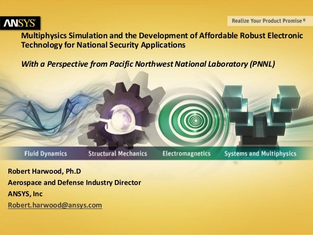 Multiphysics Simulation and the Development of Affordable Robust Electronic Technology for National Security Applications ...
