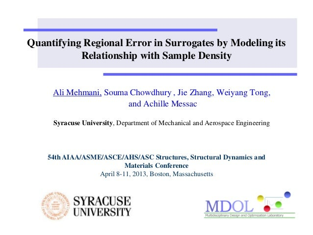 Quantifying Regional Error in Surrogates by Modeling its  Relationship with Sample Density  Ali Mehmani, Souma Chowdhury ,...