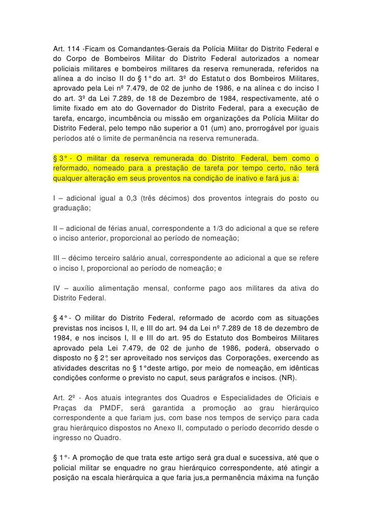 Art. 114 -Ficam os Comandantes-Gerais da Polícia Militar do Distrito Federal edo Corpo de Bombeiros Militar do Distrito Fe...