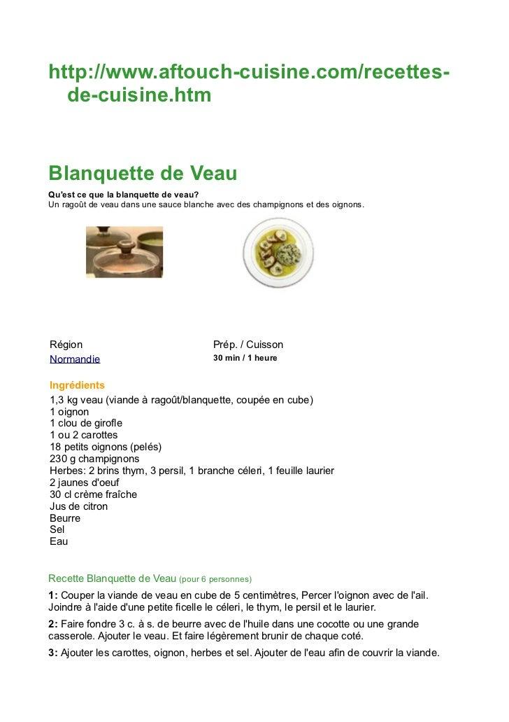 http://www.aftouch-cuisine.com/recettes-  de-cuisine.htmBlanquette de VeauQuest ce que la blanquette de veau?Un ragoût de ...