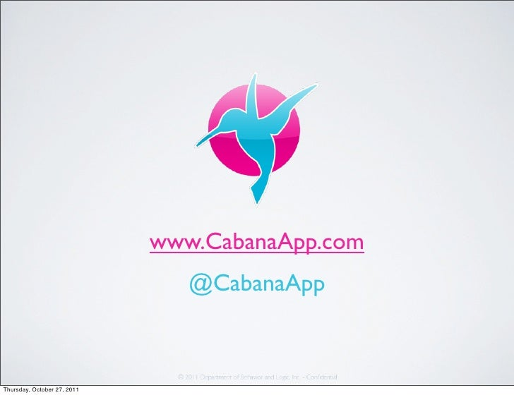 www.CabanaApp.com                                @CabanaAppThursday, October 27, 2011