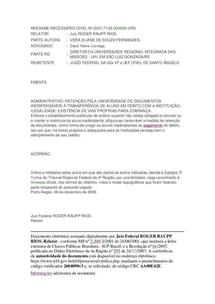 REEXAME NECESSÁRIO CÍVEL Nº 2007.71.05.000939-3/RSRELATOR             : Juiz ROGER RAUPP RIOSPARTE AUTORA        : VERA EL...