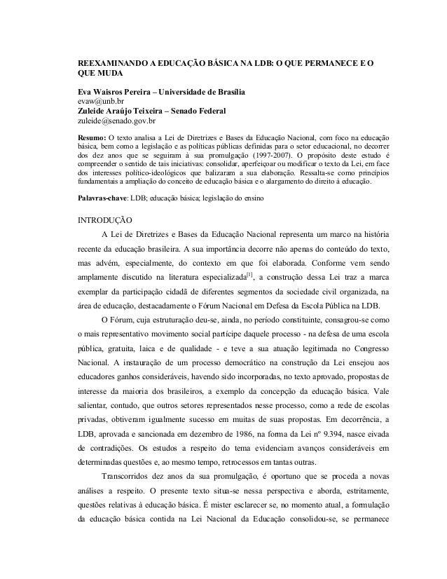 REEXAMINANDO A EDUCAÇÃO BÁSICA NA LDB: O QUE PERMANECE E O QUE MUDA Eva Waisros Pereira – Universidade de Brasília evaw@un...