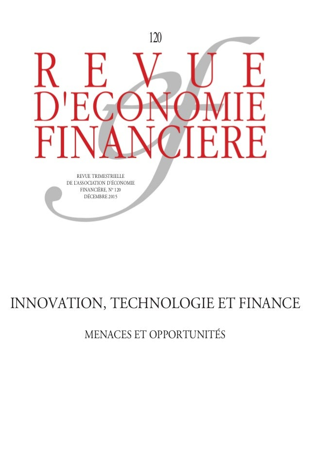 ISBN 978-2-916920-88-7 ISSN 0987-3368 Prix : 32,00 A In memoriam Jean Saint-Geours Innovation, technologie et finance Mena...
