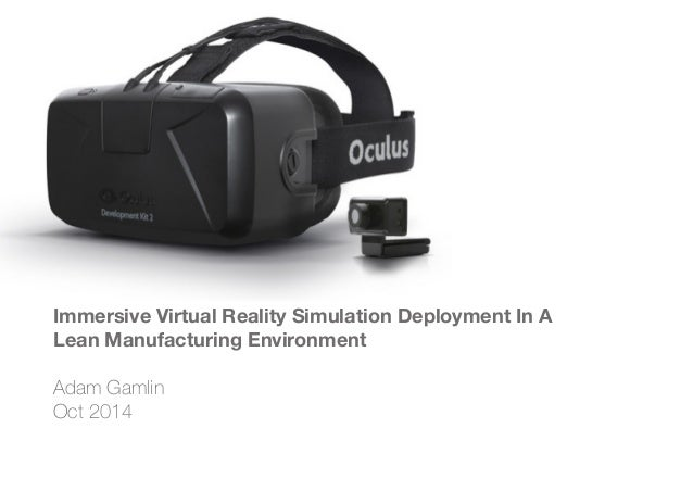 Immersive Virtual Reality Simulation Deployment In A  Lean Manufacturing Environment  Adam Gamlin  Oct 2014