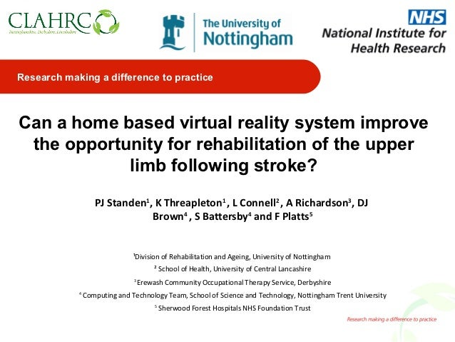 Research making a difference to practiceCan a home based virtual reality system improve the opportunity for rehabilitation...
