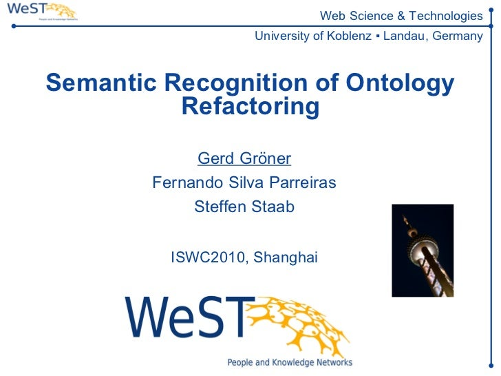 Web Science & Technologies                     University of Koblenz ▪ Landau, GermanySemantic Recognition of Ontology    ...
