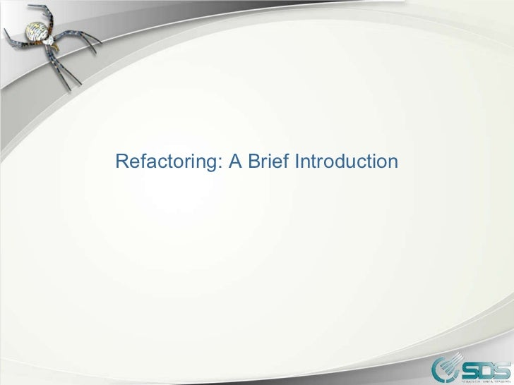 Refactoring: A Brief Introduction