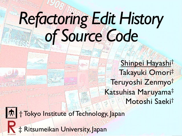 Refactoring Edit History    of Source Code	                                    Shinpei Hayashi†                           ...