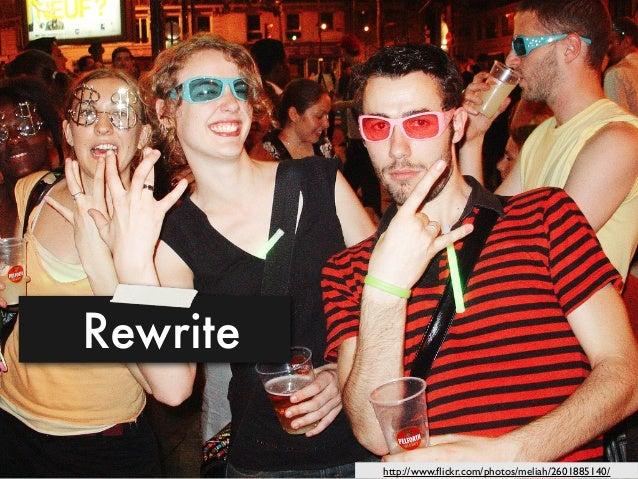 Rewritehttp://www.flickr.com/photos/meliah/2601885140/