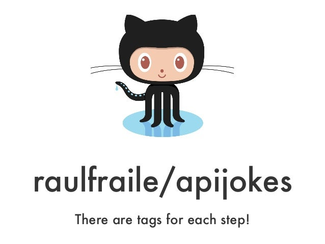 raulfraile/apijokesThere are tags for each step!