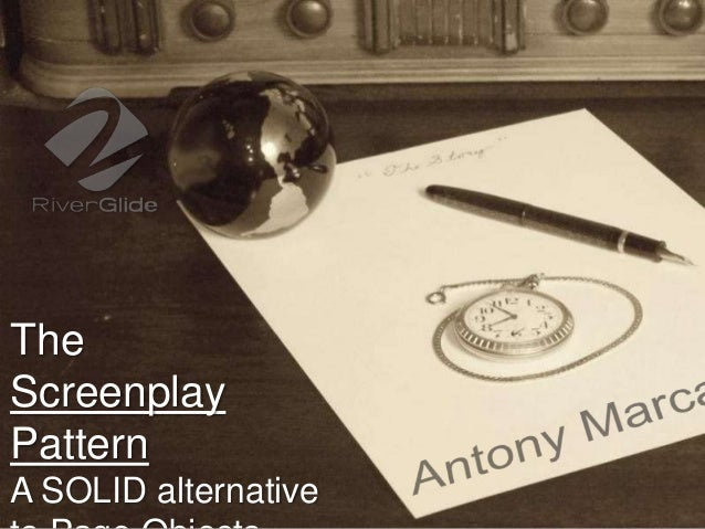 The Screenplay Pattern A SOLID alternative