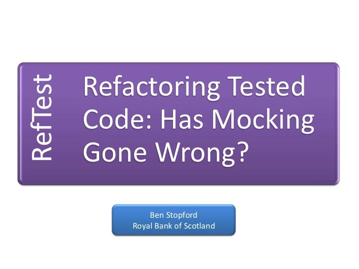Managing Refactoring in a Test Driven World<br />Ben Stopford<br />Royal Bank of Scotland<br />