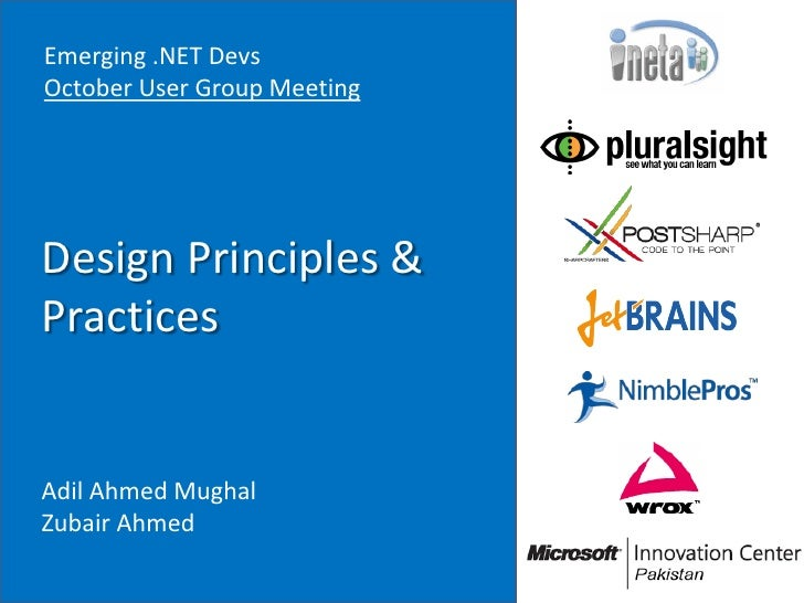 Emerging .NET DevsOctober User Group MeetingDesign Principles &PracticesAdil Ahmed MughalZubair Ahmed