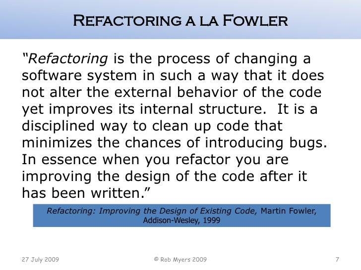 recommendation system for software refactoring using Refactoring: improving the design of existing all programmers should be able to improve their code using refactoring the process of changing a software system.