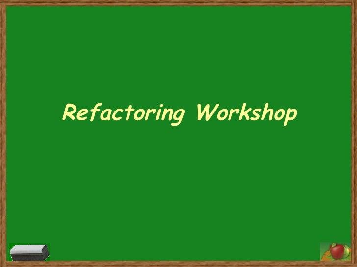 Refactoring Workshop